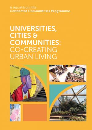 Universities, Cities and Communities: Co-Creating Urban Living Report (2017)
